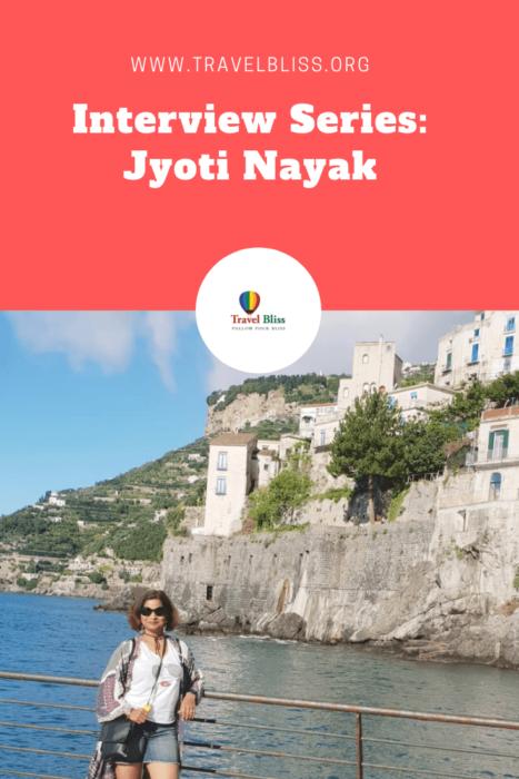 Travel Bliss - Interview Series - Jyoti Nayak