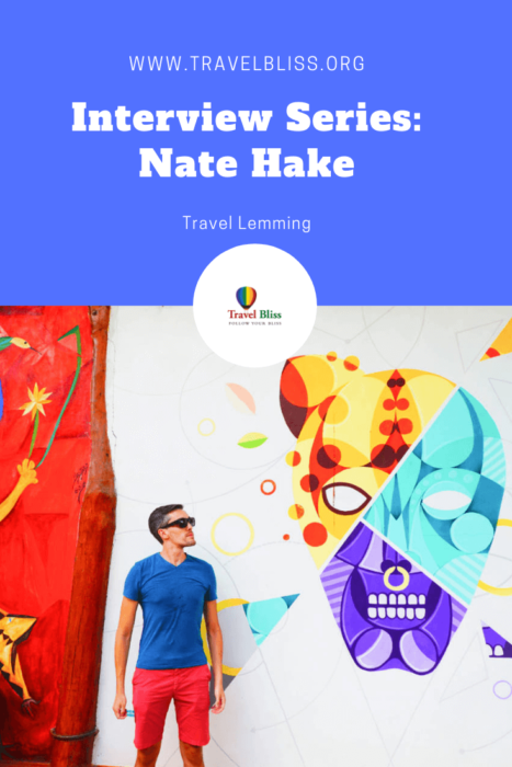 Travel Bliss - Interview Series - Nate Hake - Travel Lemming