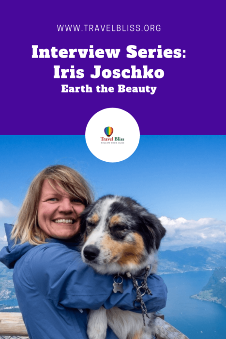 Travel Bliss Interview Series - Iris Joschko - Earth the Beauty.