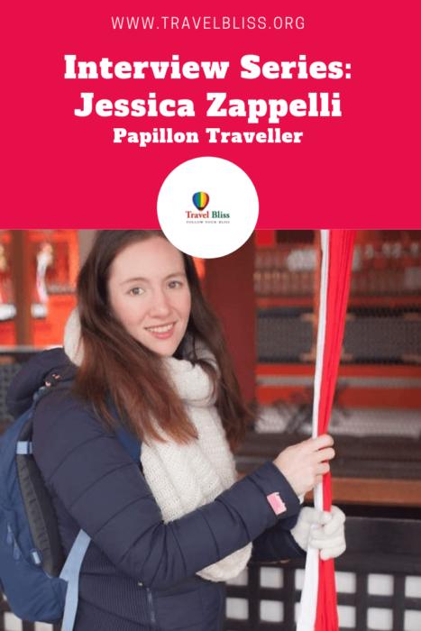 Travel Bliss Interview Series - Jessica Zappelli - Papillon Traveller