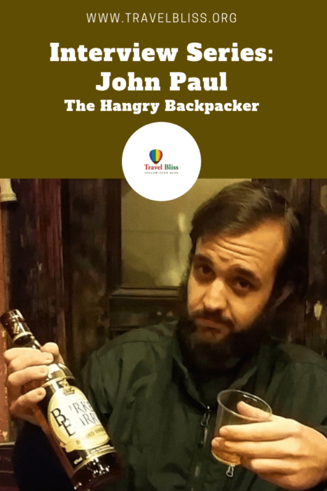 Travel Bliss Interview Series - John Paul - The Hangry Backpacker