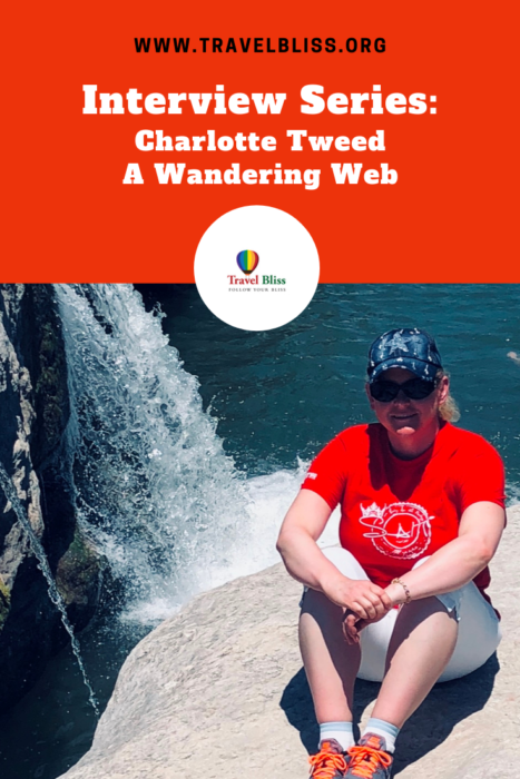 Travel Bliss Interview Series - Charlotte Tweed - A Wandering Web.